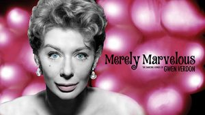 Merely Marvelous: The Dancing Genious of Gwen Verdon