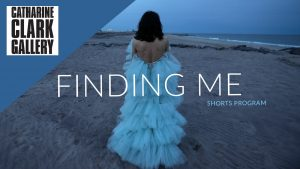 Finding Me Shorts program at Catharine Clark Gallery