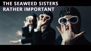 The Seaweed Sisters Rather Important dance film at SFDFF 2021